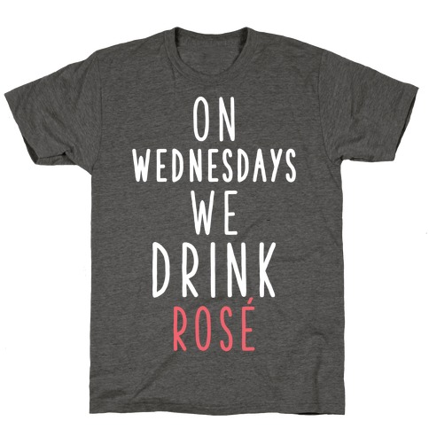 On Wednesdays We Drink Ros T-Shirt