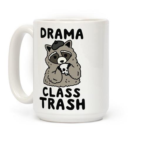 Drama Class Trash Racoon Coffee Mug