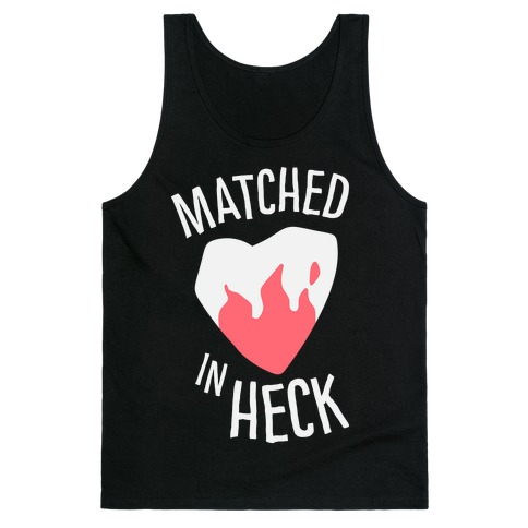 Matched in Heck Tank Top