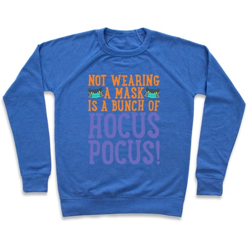 Not Wearing A Mask Is A Bunch of Hocus Pocus Pullover