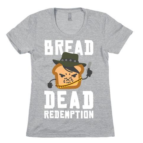 Bread Dead Redemption Womens T-Shirt