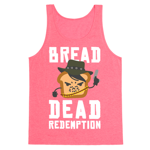 Bread Dead Redemption Tank Top