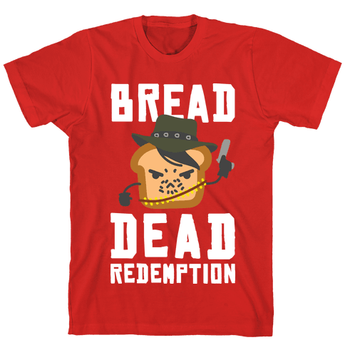 Bread Dead Redemption Mens T-Shirt