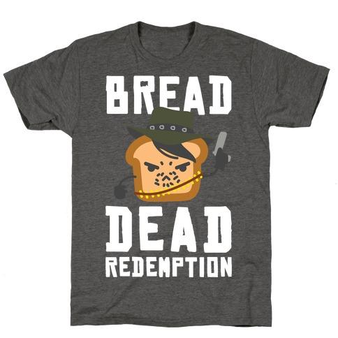Bread Dead Redemption T-Shirt