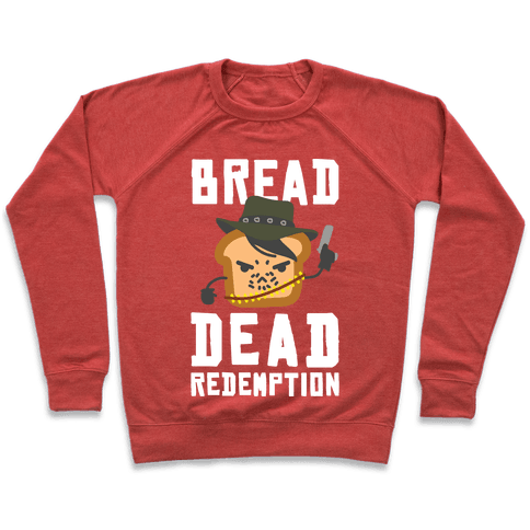 Bread Dead Redemption Pullover