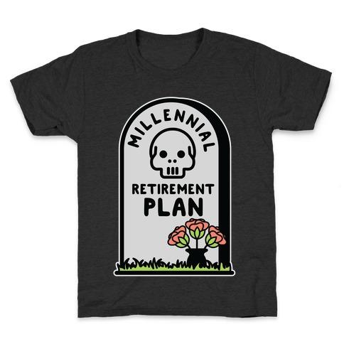 Millennial Retirement Plan Kids T-Shirt