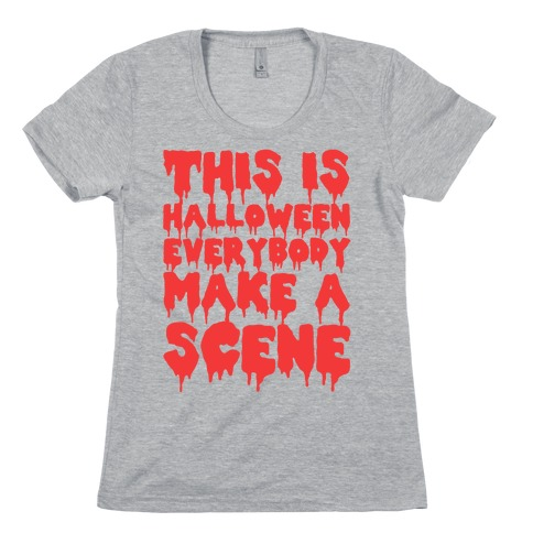This Is Halloween Everybody Make A Scene Womens T-Shirt