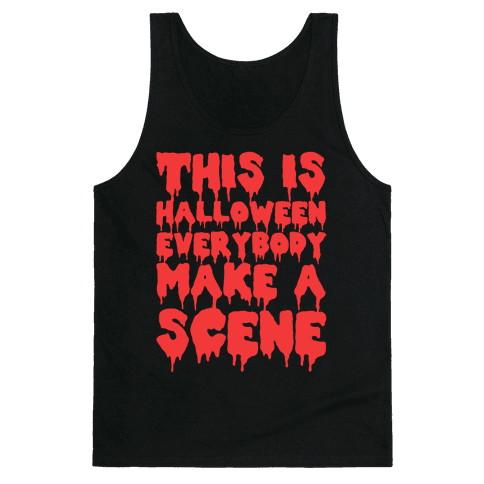 This Is Halloween Everybody Make A Scene Tank Top
