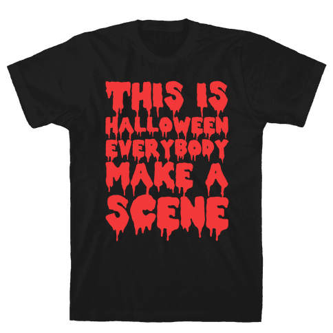 This Is Halloween Everybody Make A Scene Mens T-Shirt