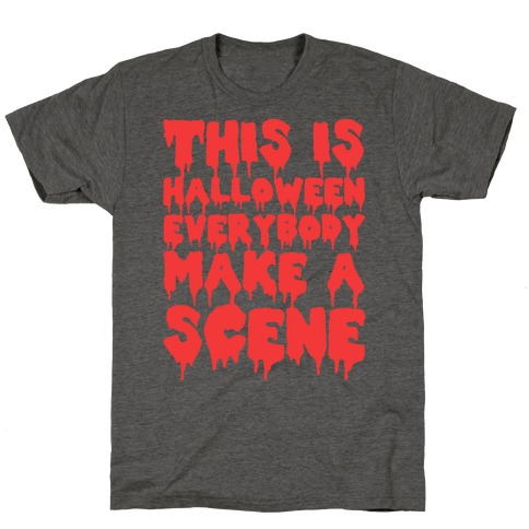 This Is Halloween Everybody Make A Scene T-Shirt