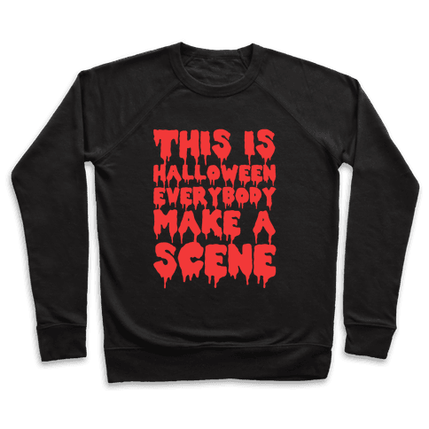 This Is Halloween Everybody Make A Scene Pullover