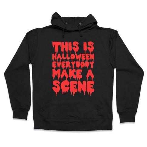 This Is Halloween Everybody Make A Scene Hooded Sweatshirt