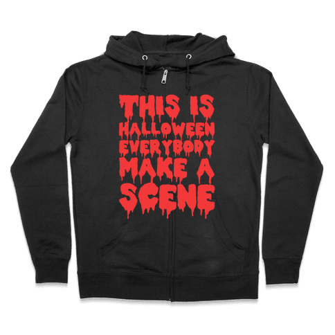 This Is Halloween Everybody Make A Scene Zip Hoodie