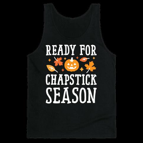 Ready For Chapstick Season Tank Top