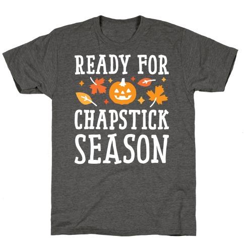 Ready For Chapstick Season T-Shirt