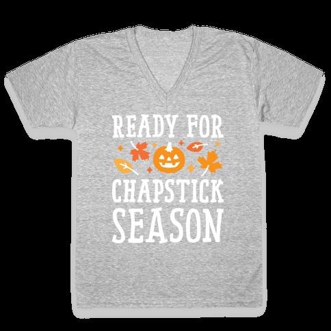 Ready For Chapstick Season V-Neck Tee Shirt