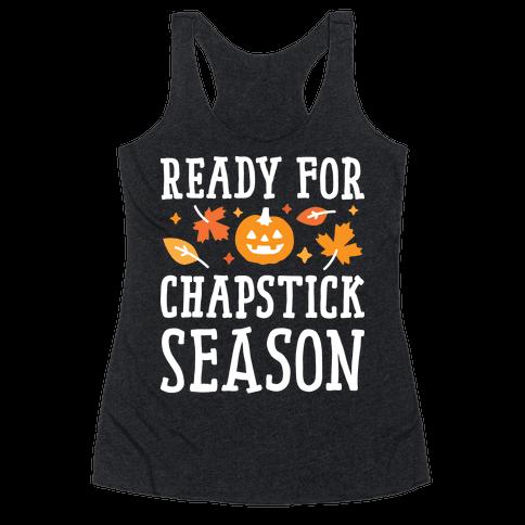 Ready For Chapstick Season Racerback Tank Top