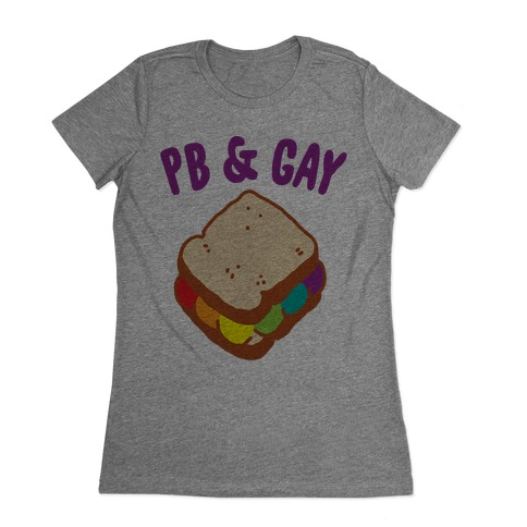 PB & GAY Womens T-Shirt