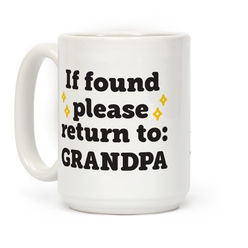 If Found Please Return To Grandpa Coffee Mug