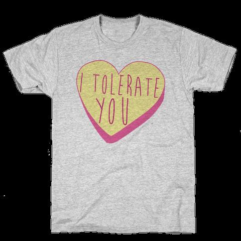 I Tolerate You Mens T-Shirt