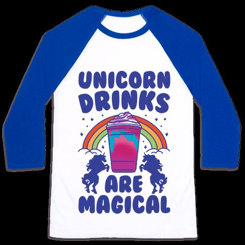Unicorn Drinks Are Magical Parody Baseball Tee