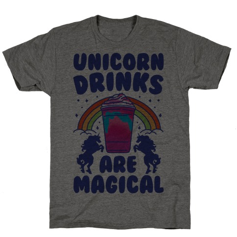 Unicorn Drinks Are Magical Parody T-Shirt