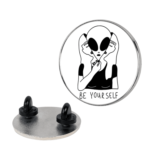 Be Yourself Alien pin