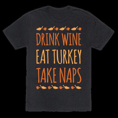 Drink Wine Eat Turkey Take Naps White Print