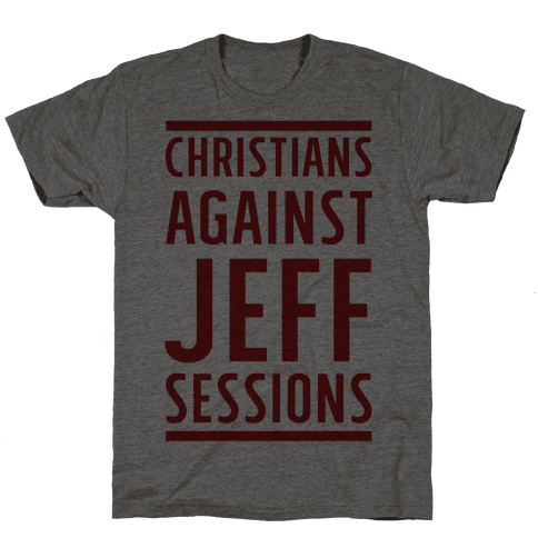 Christians Against Jeff Sessions Mens T-Shirt