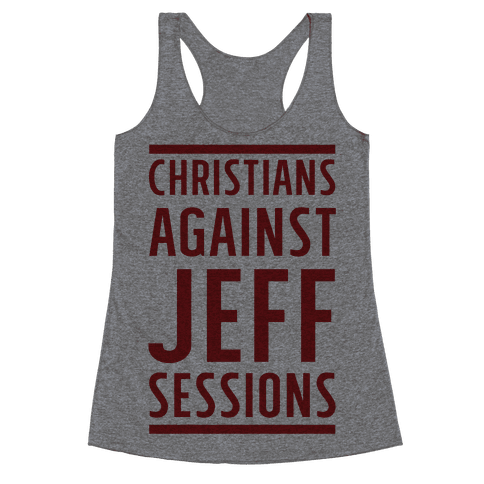 Christians Against Jeff Sessions Racerback Tank Top