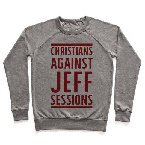 Christians Against Jeff Sessions Pullover