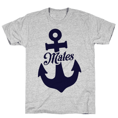 Ship Mates (Mates) Mens T-Shirt