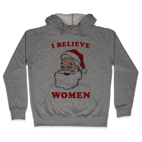 I Believe ...Women Hooded Sweatshirt