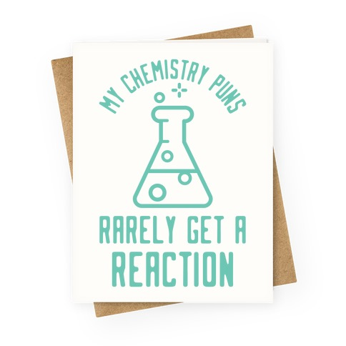 My Chemistry Puns Greeting Card