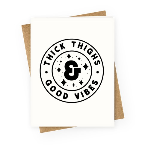 Thick Thighs & Good Vibes Greeting Card