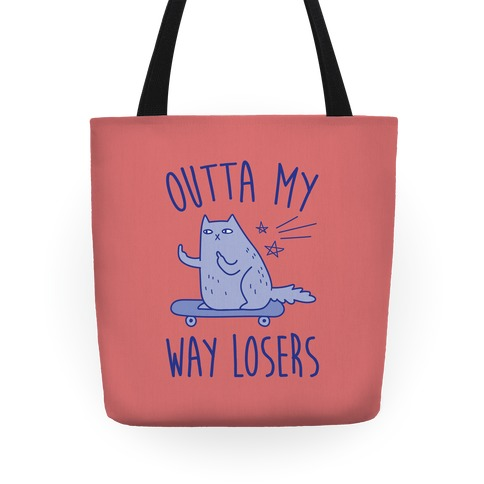 Outta My Way Losers Tote