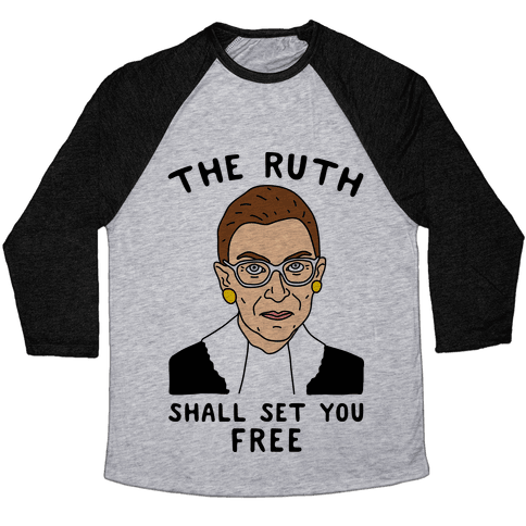 The Ruth Shall Set You Free Baseball Tee