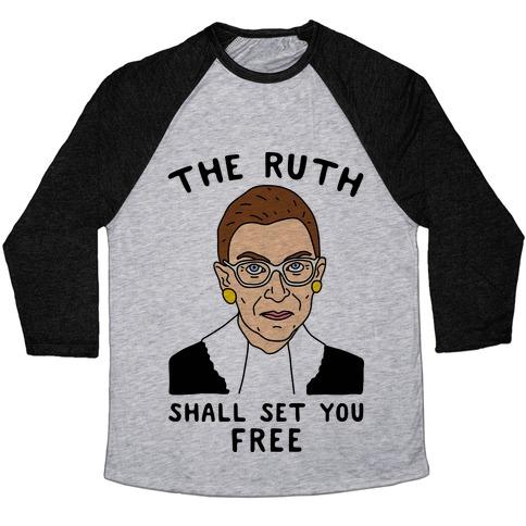 The Ruth Shall Set You Free Baseball Tee