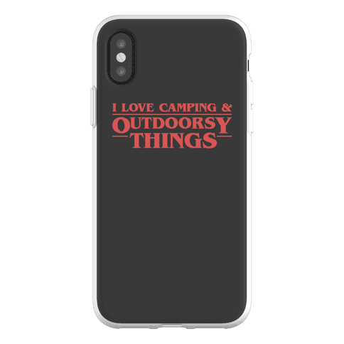 I Love Camping & Outdoorsy Things Parody Phone Flexi-Case