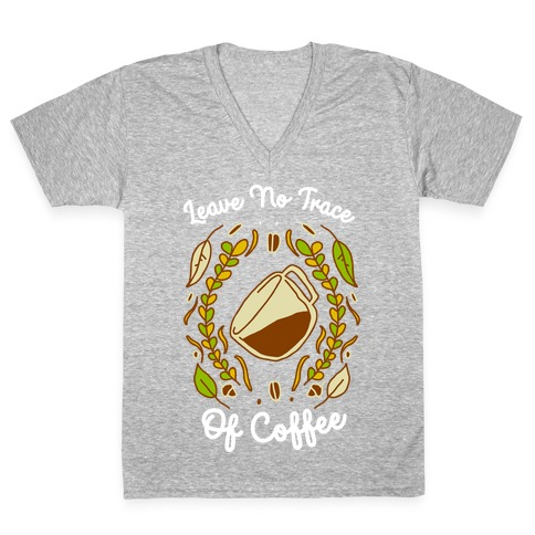 Leave No Trace (of Coffee) V-Neck Tee Shirt