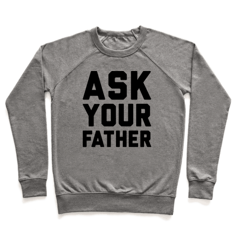Ask Your Father Pullover