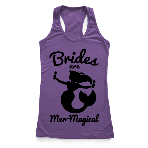 Brides Are Mer-Magical Racerback Tank Top