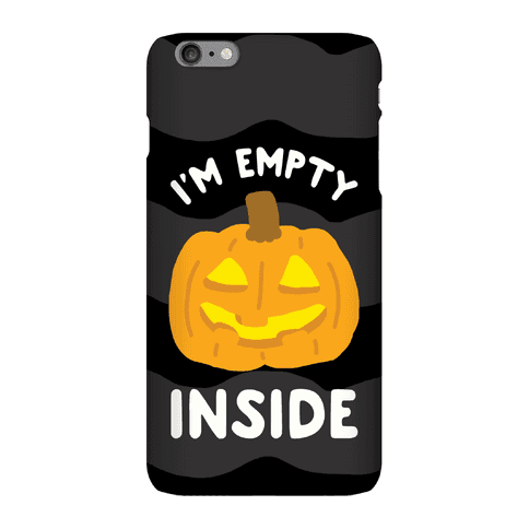 I'm Empty Inside Phone Case