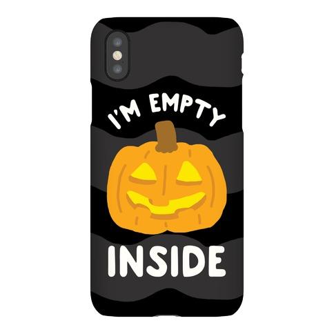 I'm Empty Inside Phone Case