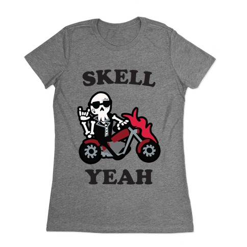 Skell Yeah! Womens T-Shirt