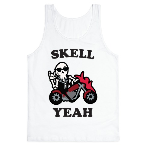 Skell Yeah! Tank Top