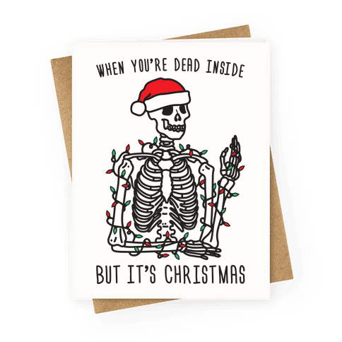 When You're Dead Inside But It's Christmas Greeting Card