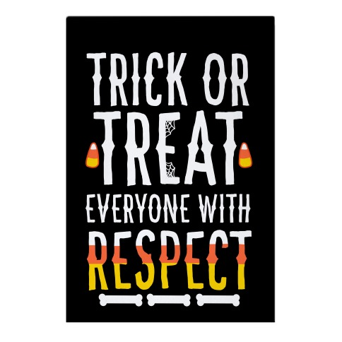 Trick Or Treat Everyone with Respect Garden Flag
