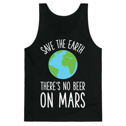 Save the Earth No Beer Tank Top