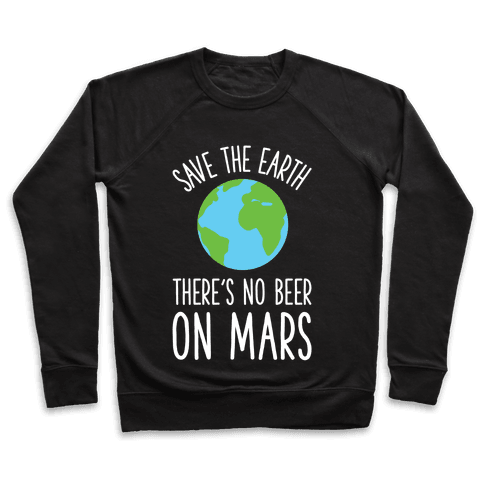 Save the Earth No Beer Pullover